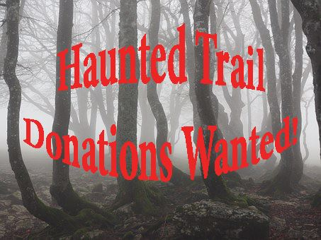 Haunted Trail Donations Wanted 2018